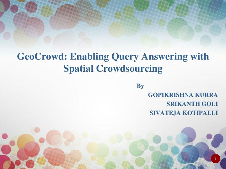 geocrowd enabling query answering with spatial crowdsourcing n.
