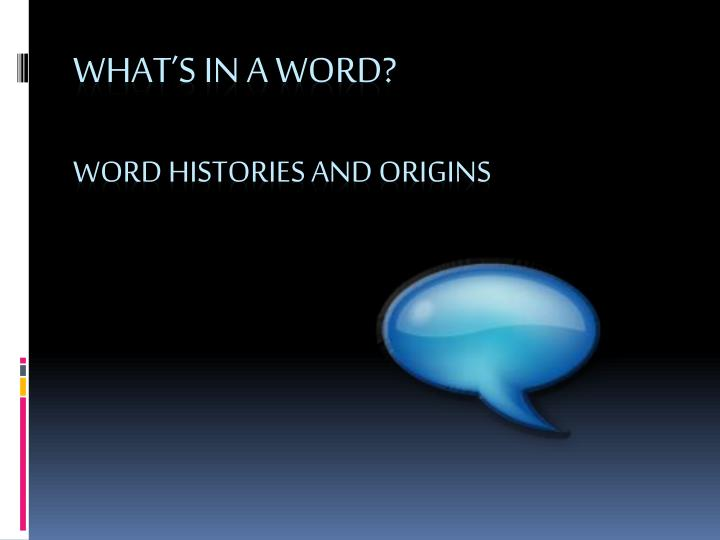 what s in a word word histories and origins n.