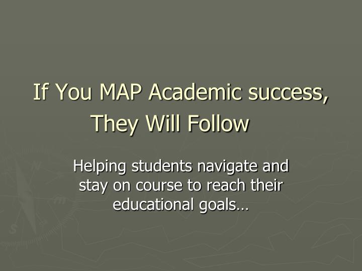 if you map academic success they will follow n.