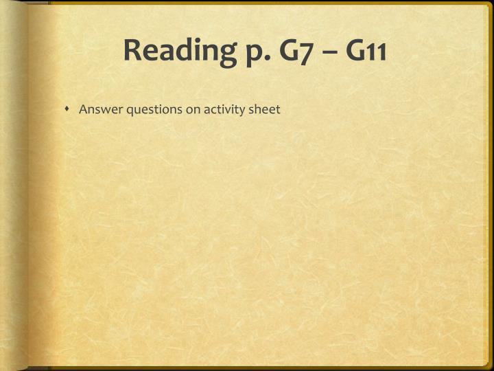 Reading p. G7 – G11