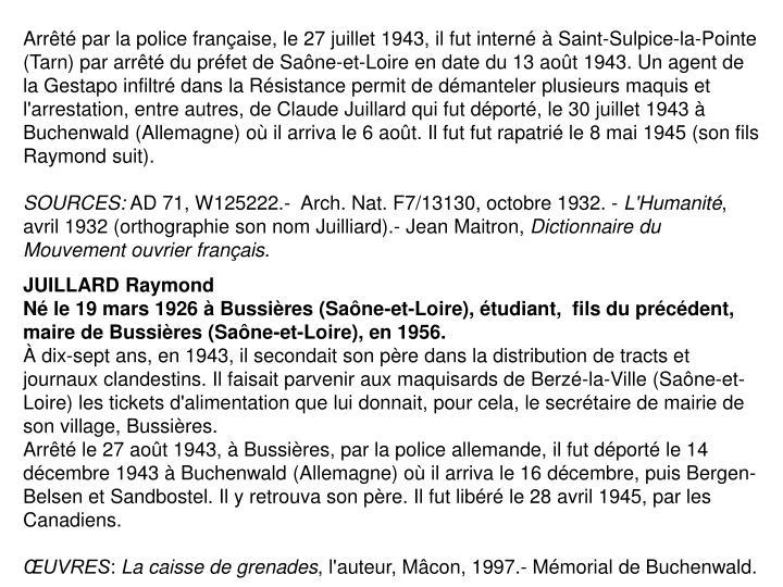 Arrêté par la police française, le 27 juillet 1943, il fut interné à Saint-Sulpice-la-Pointe (Tarn) par arrêté du préfet de Saône-et-Loire en date du 13 août 1943. Un agent de la Gestapo infiltré dans la Résistance permit de démanteler plusieurs maquis et l'arrestation, entre autres, de Claude