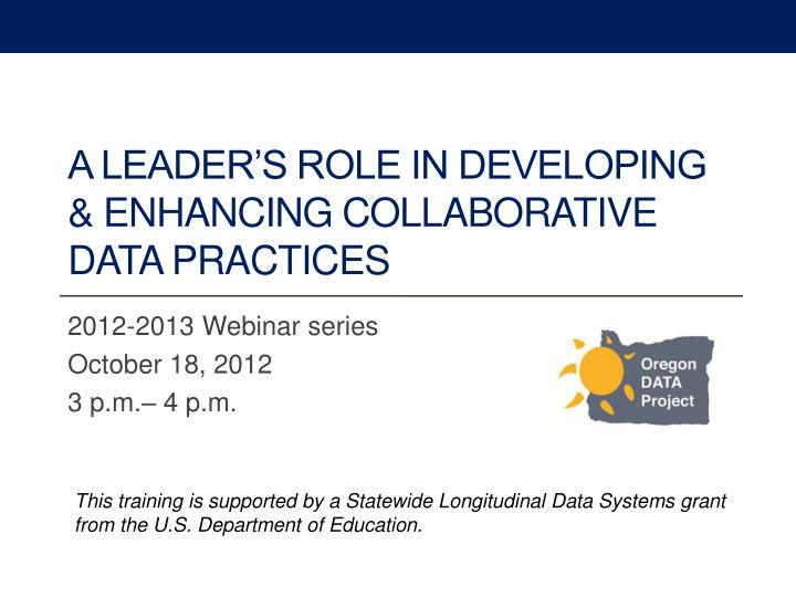 a leader s role in developing enhancing collaborative data practices n.