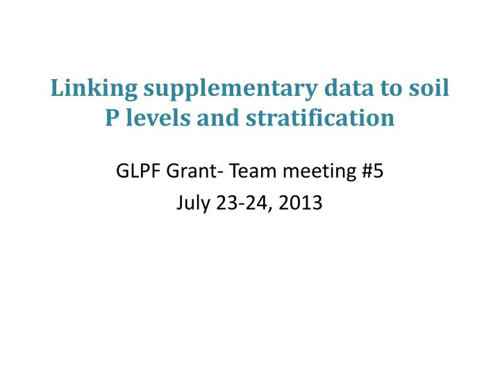 linking supplementary data to soil p levels and stratification n.