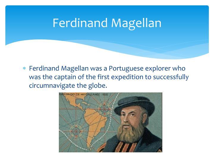 Ferdinand Magellan Portuguese Explorer: Ferdinand Magellan PowerPoint Presentation