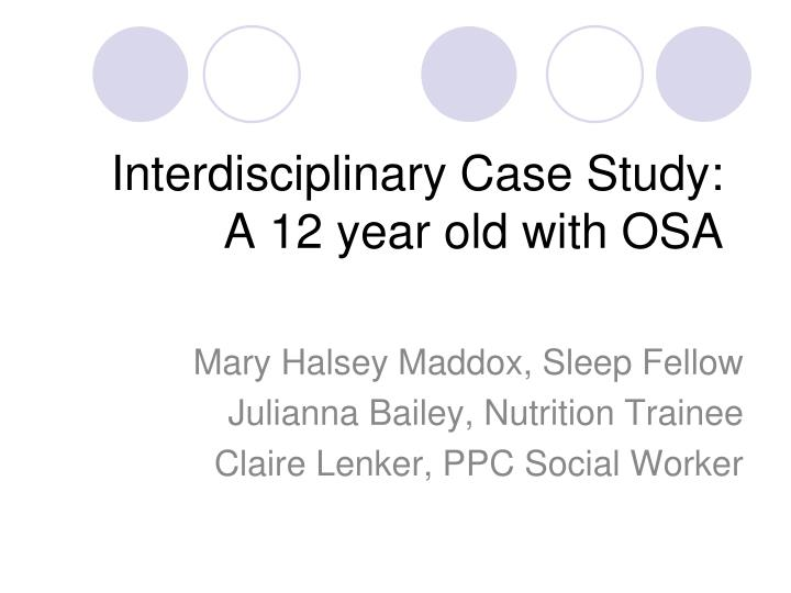 interdisciplinary case study a 12 year old with osa n.