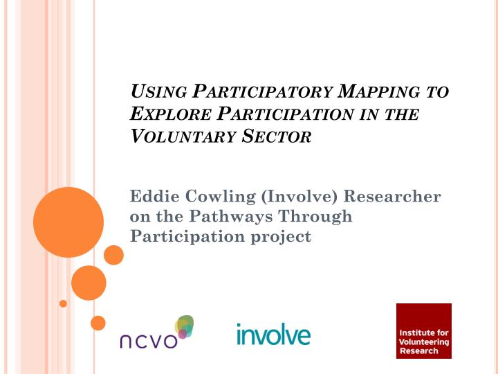 using participatory mapping to explore participation in the voluntary sector n.