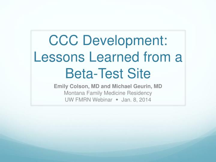 ccc development lessons learned from a beta test site n.