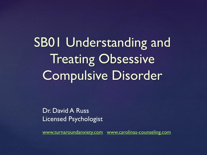 sb01 understanding and treating obsessive compulsive disorder n.