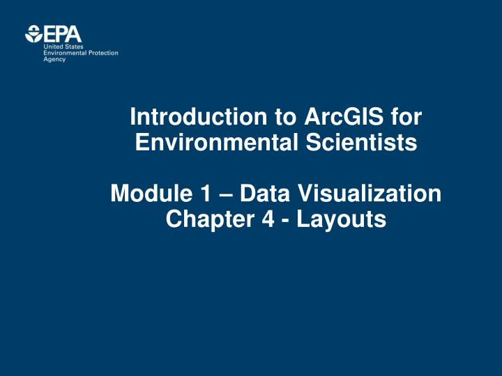 introduction to arcgis for environmental scientists module 1 data visualization chapter 4 layouts n.