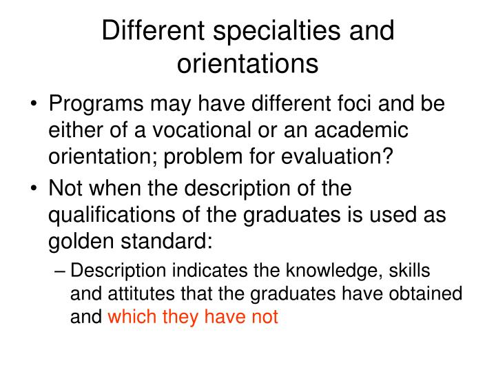 Different specialties and orientations