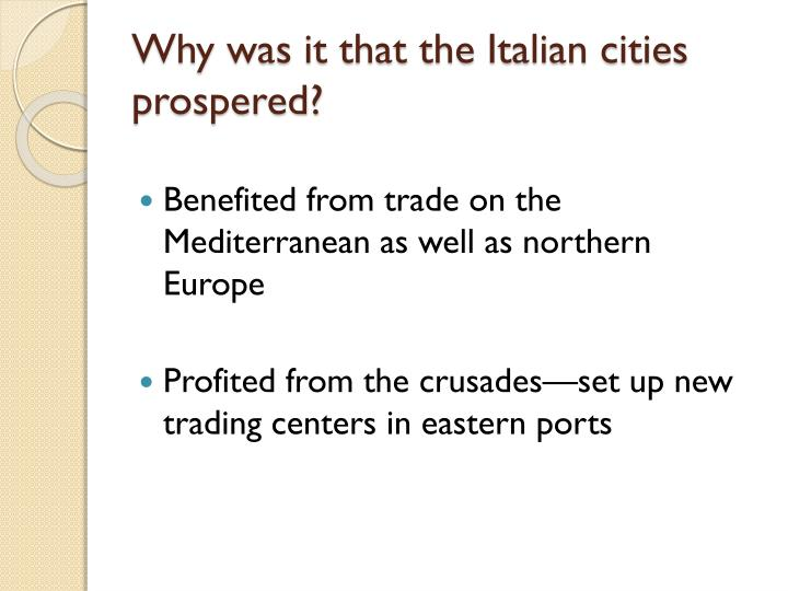 Why was it that the Italian cities prospered?