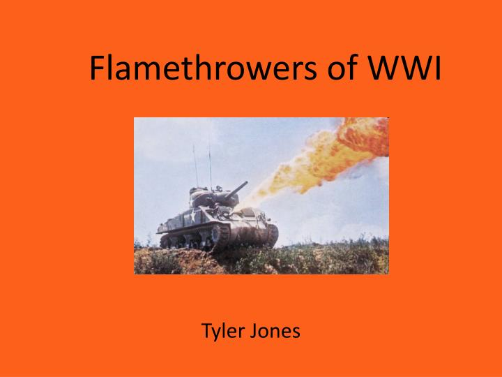 PPT - Flamethrowers of WWI PowerPoint Presentation - ID:2038572