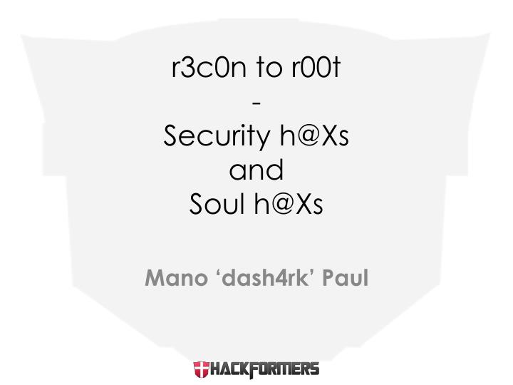 r3c0n to r00t security h@xs and soul h@xs n.