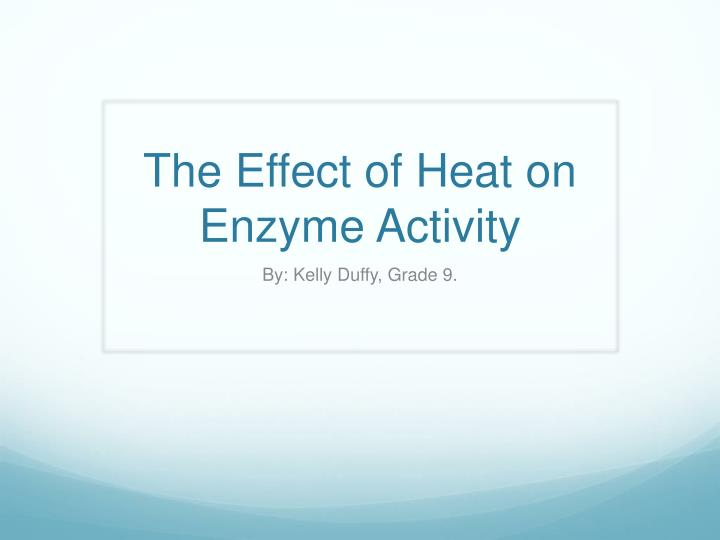 the effect of heat on enzyme activity n.