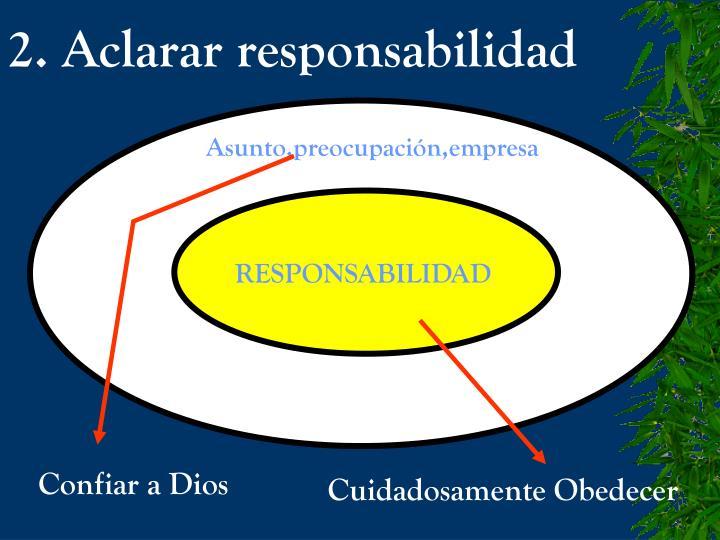 2. Aclarar responsabilidad
