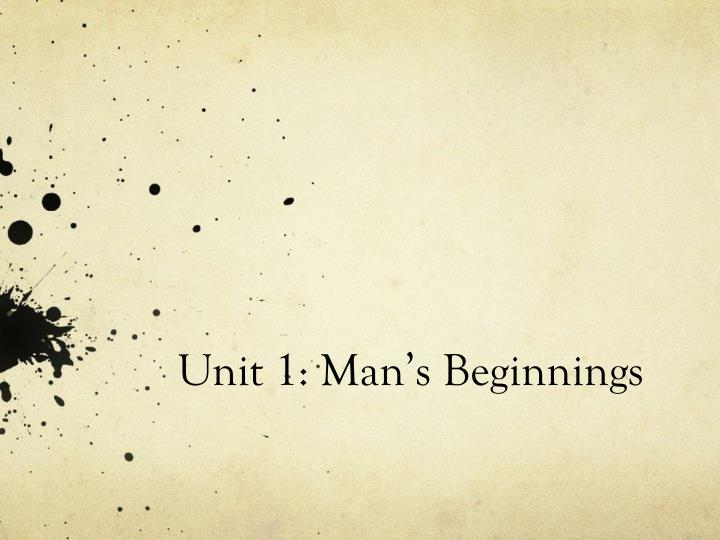 unit 1 man s beginnings n.