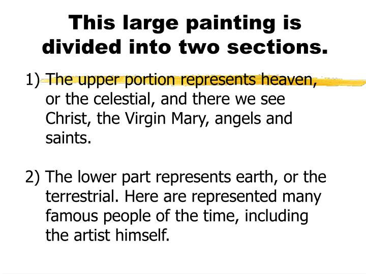 This large painting is divided into two sections.