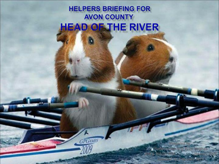 helpers briefing for avon county head of the river n.