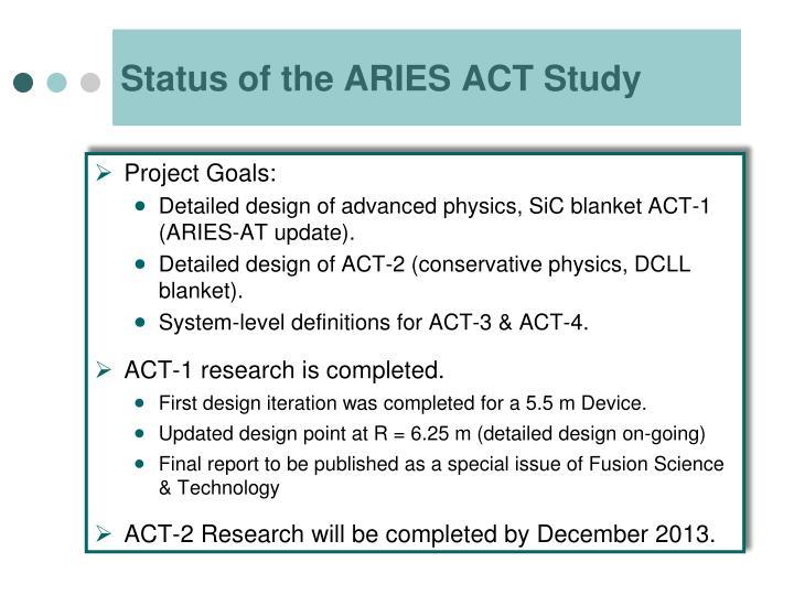 Status of the ARIES ACT Study