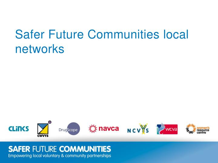 safer future communities local networks n.