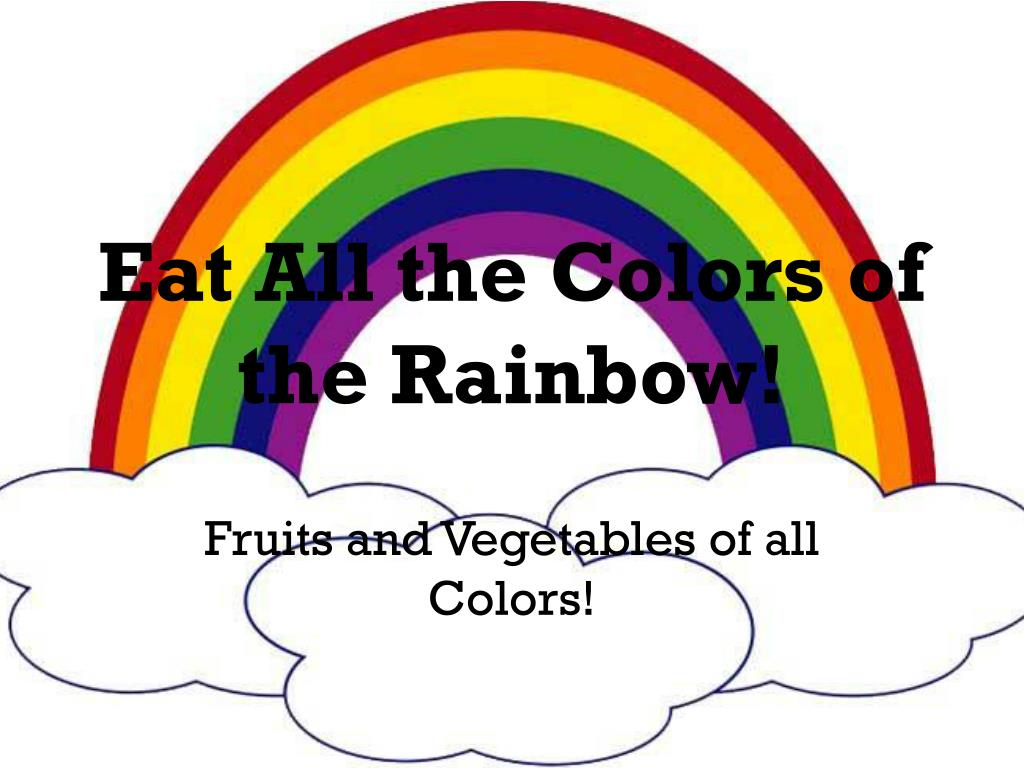 ppt eat all the colors of the rainbow powerpoint presentation