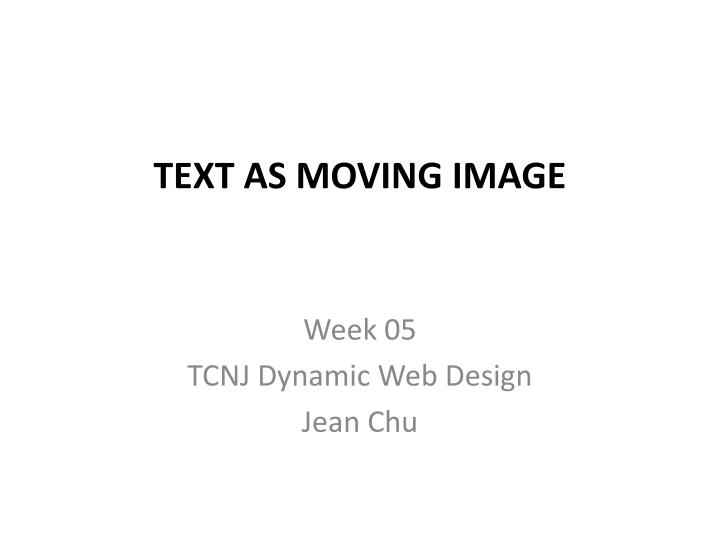 text as moving image n.