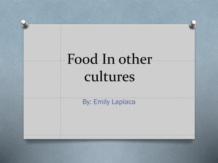 food i n o ther cultures n.
