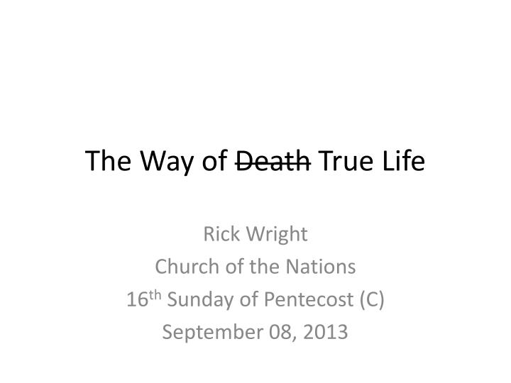 the way of death true life n.