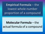 empirical formula the lowest whole number proportion of a compound