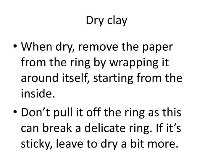 Dry clay