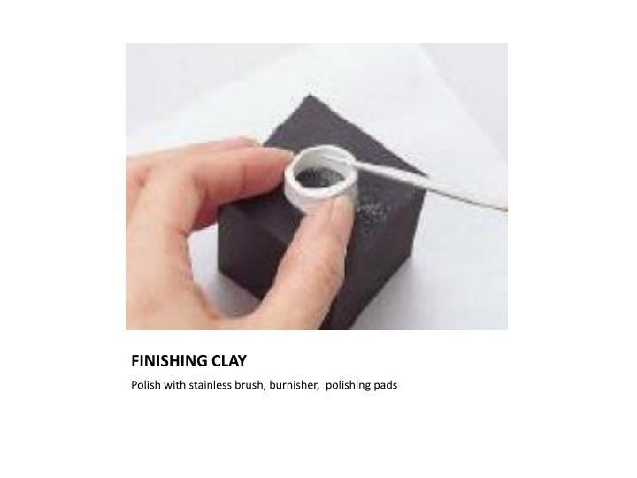 FINISHING CLAY