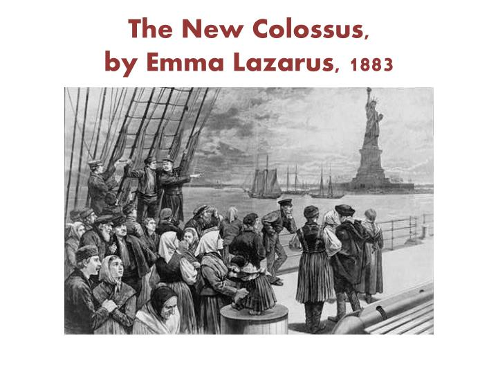 Ppt The New Colossus By Emma Lazarus 1883 Powerpoint