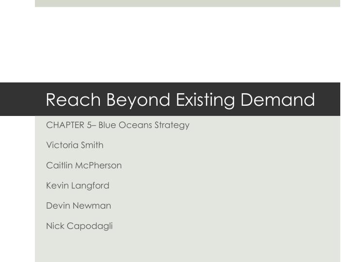 reach beyond existing demand n.