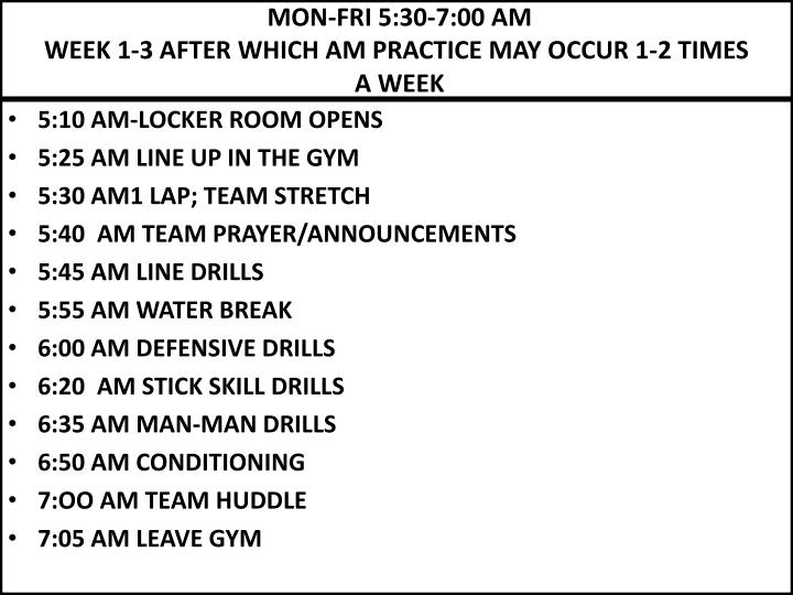 mon fri 5 30 7 00 am week 1 3 after which am practice may occur 1 2 times a week n.