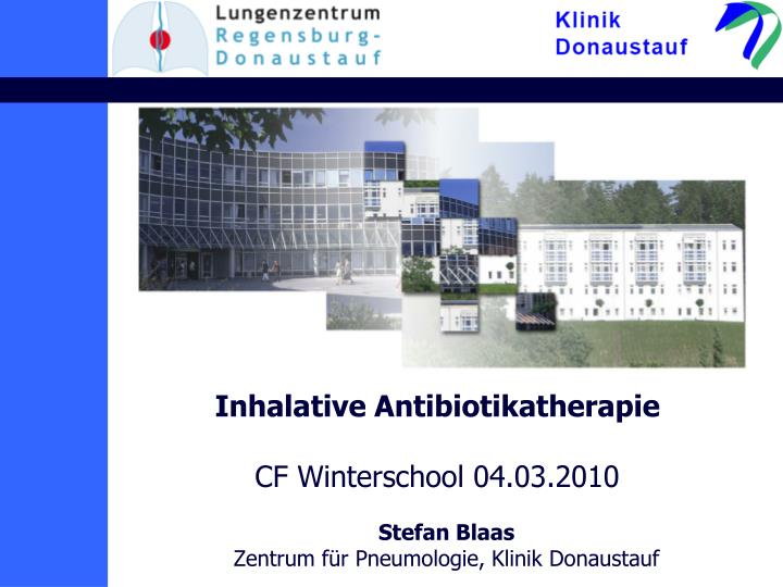 inhalative antibiotikatherapie cf winterschool 04 03 2010 n.