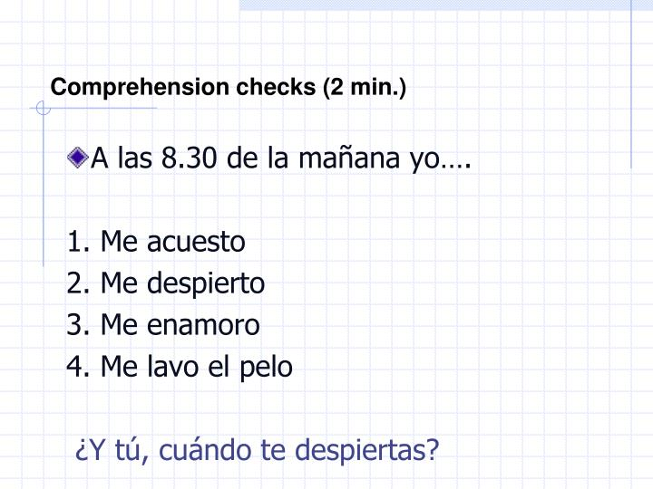 Comprehension checks (2 min.)