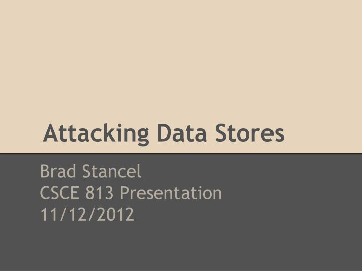 attacking data stores n.