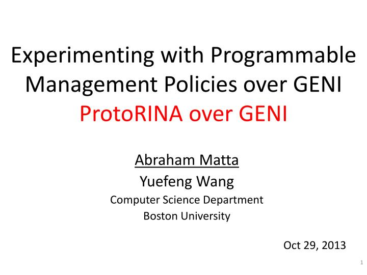 Experimenting with programmable management policies over geni protorina over geni