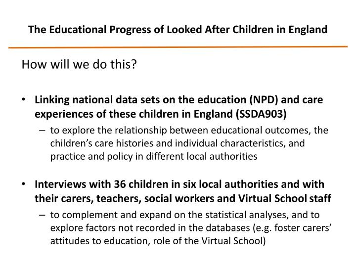 The Educational Progress of Looked After Children in England