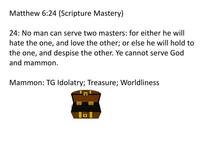 Matthew 6:24 (Scripture Mastery)