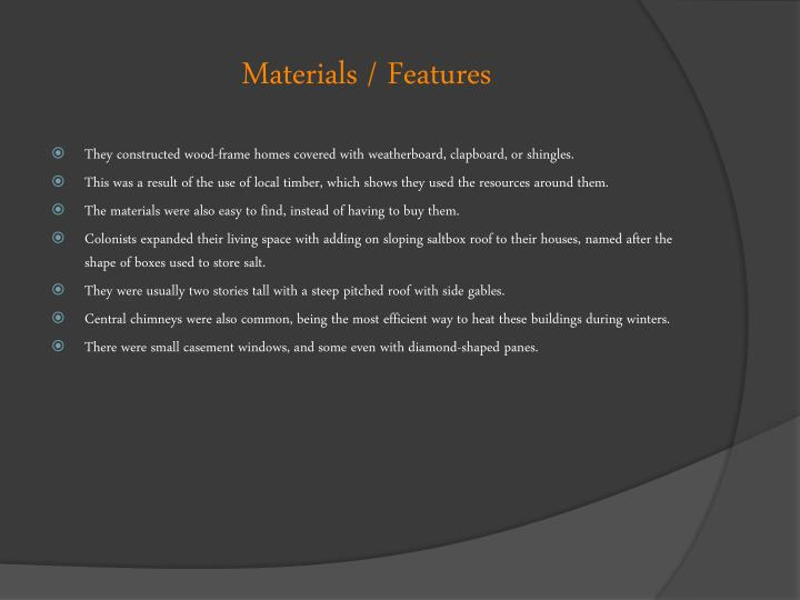 Materials / Features
