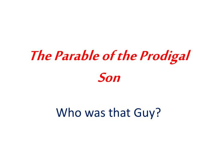 the parable of the prodigal son n.