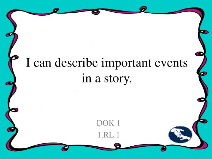 i can describe important events in a story n.