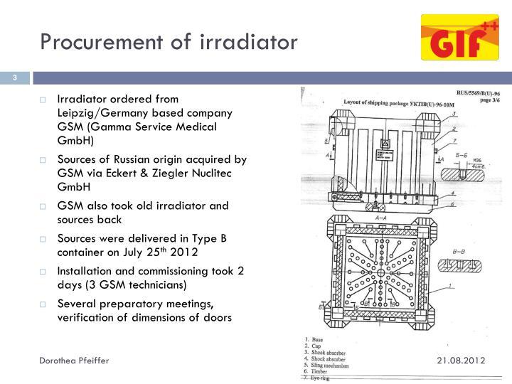 Procurement of irradiator
