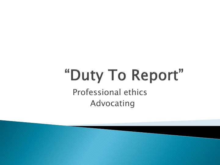 duty to report n.