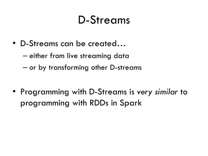 D-Streams