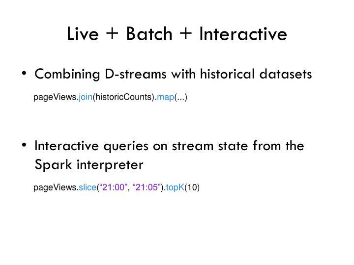 Live + Batch + Interactive