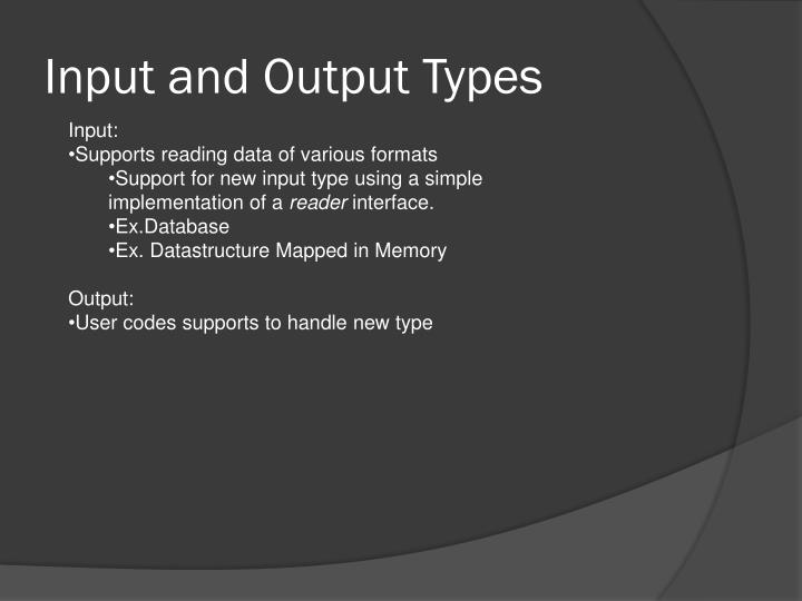 Input and Output Types