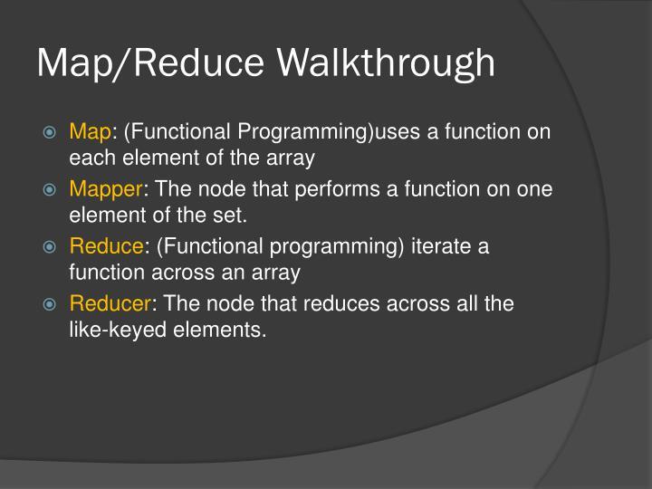 Map/Reduce Walkthrough