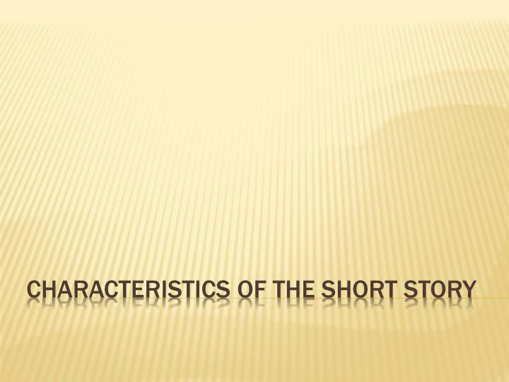 PPT - Characteristics of the Short Story PowerPoint